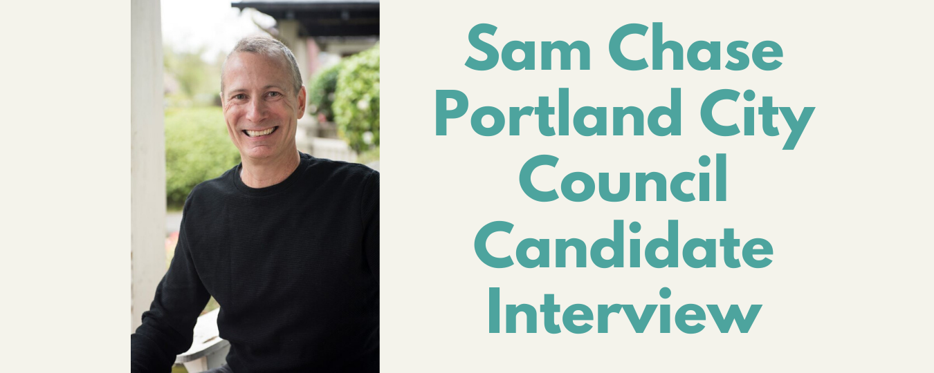 Sam Chase Portland City Council Commissioner Position 2Metro